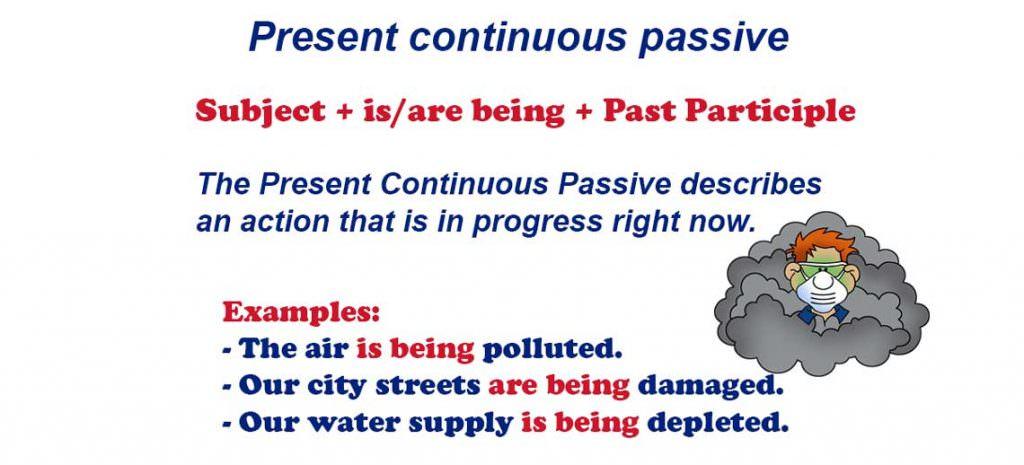 Present continuous passive